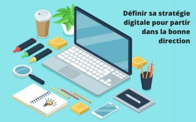 Comment définir sa stratégie digitale ?